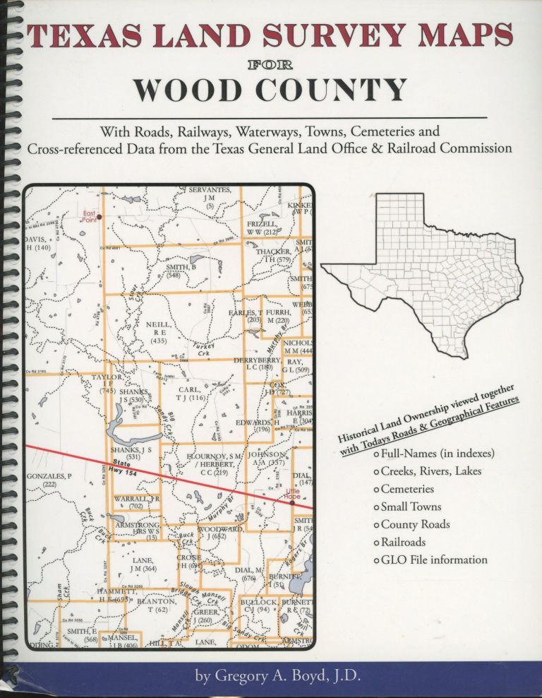 Texas Land Survey Maps for Wood County with Roads, Railways, Waterways, Towns and Cemeteries. Gregory Boyd.