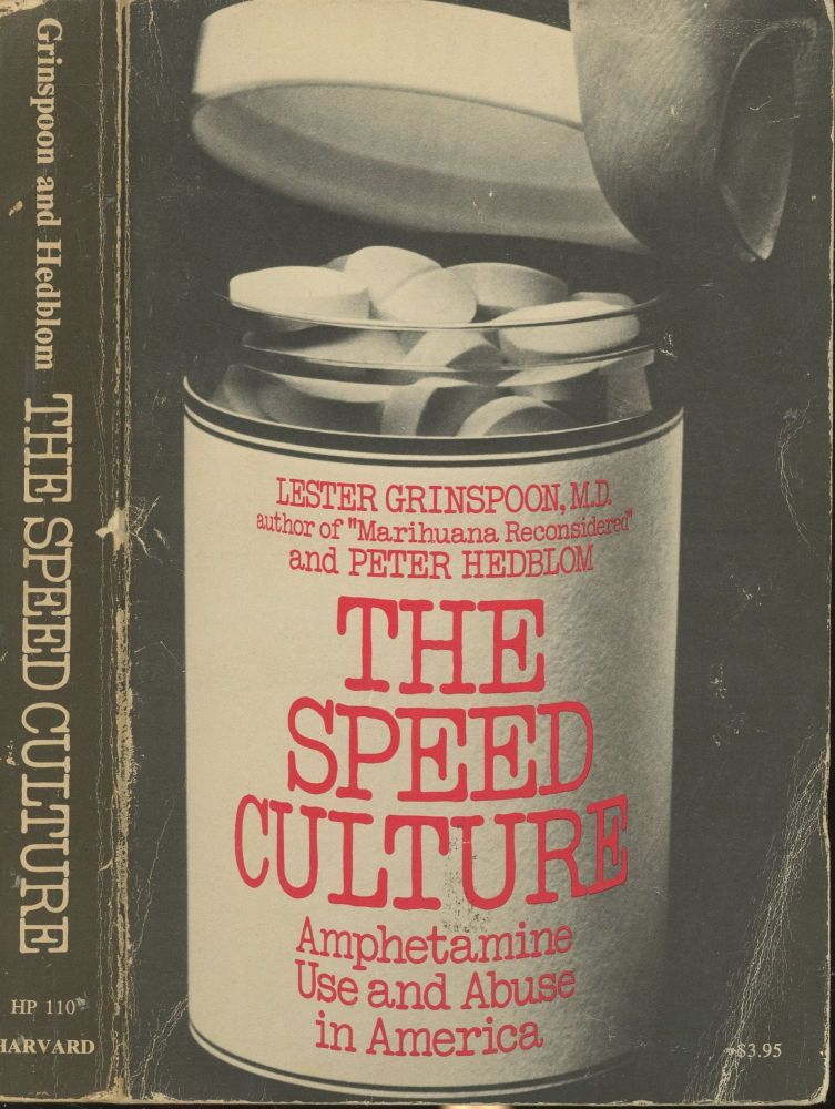 Speed Culture Amphetamine Use and Abuse in America. Lester: Peter Hedblom Grinspoon.