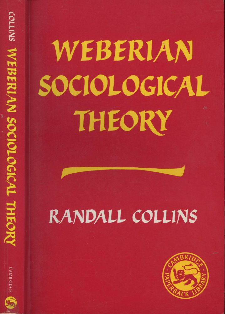 Weberian Sociological Theory (Cambridge Paperback Library). Randall Collins.