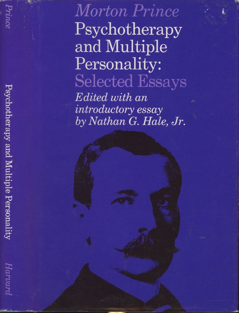 Psychotherapy and Multiple Personality: Selected Essays. Morton Prince, Nathan G. Hale Jr, Introduction.