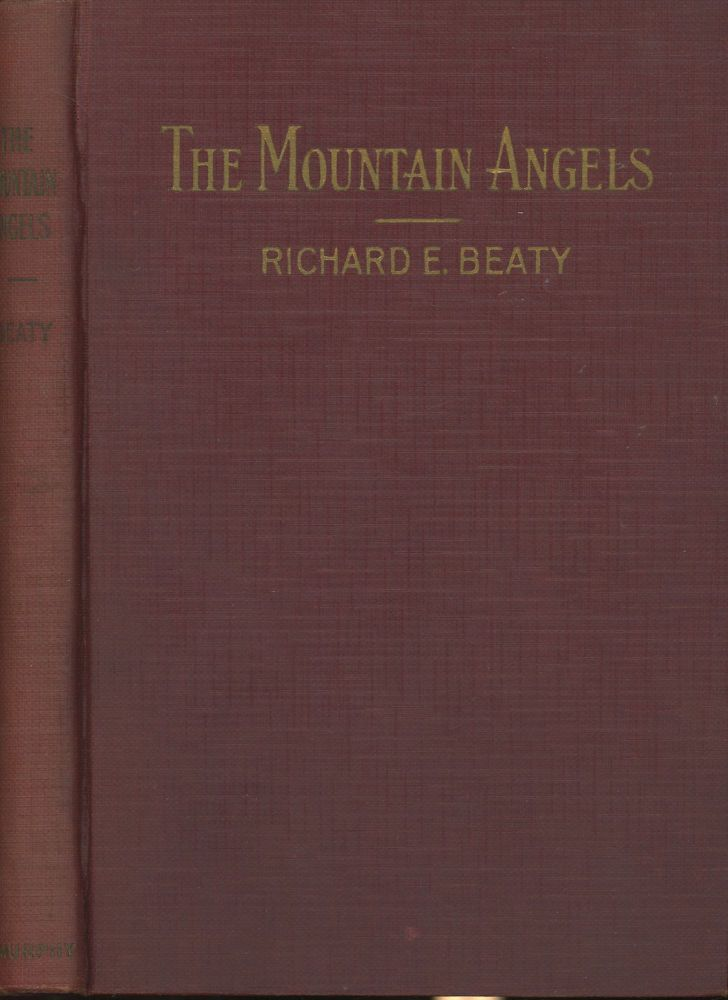 The Mountain Angels: Trials of the Mountaineers of the Blue Ridge and Shenandoah Valley. Richard Edward Beaty.