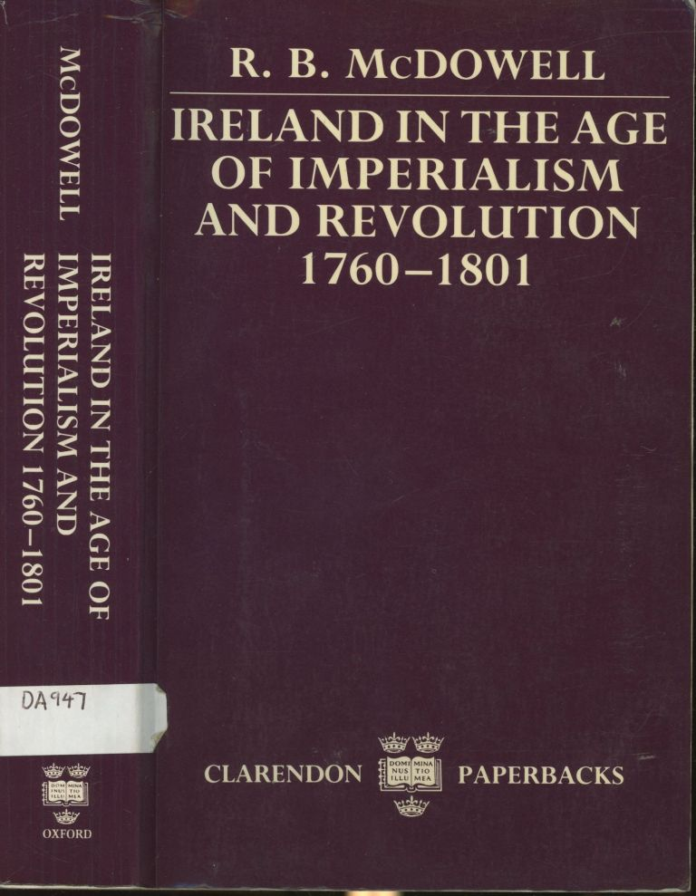 Ireland in the Age of Imperialism and Revolution, 1760-1801. R. B. McDowell.