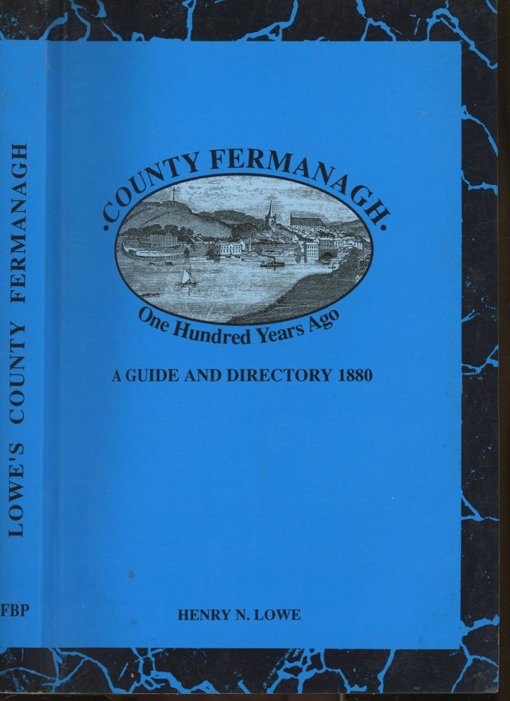 County Fermanagh: One Hundred Years. Henry N. Lowe.