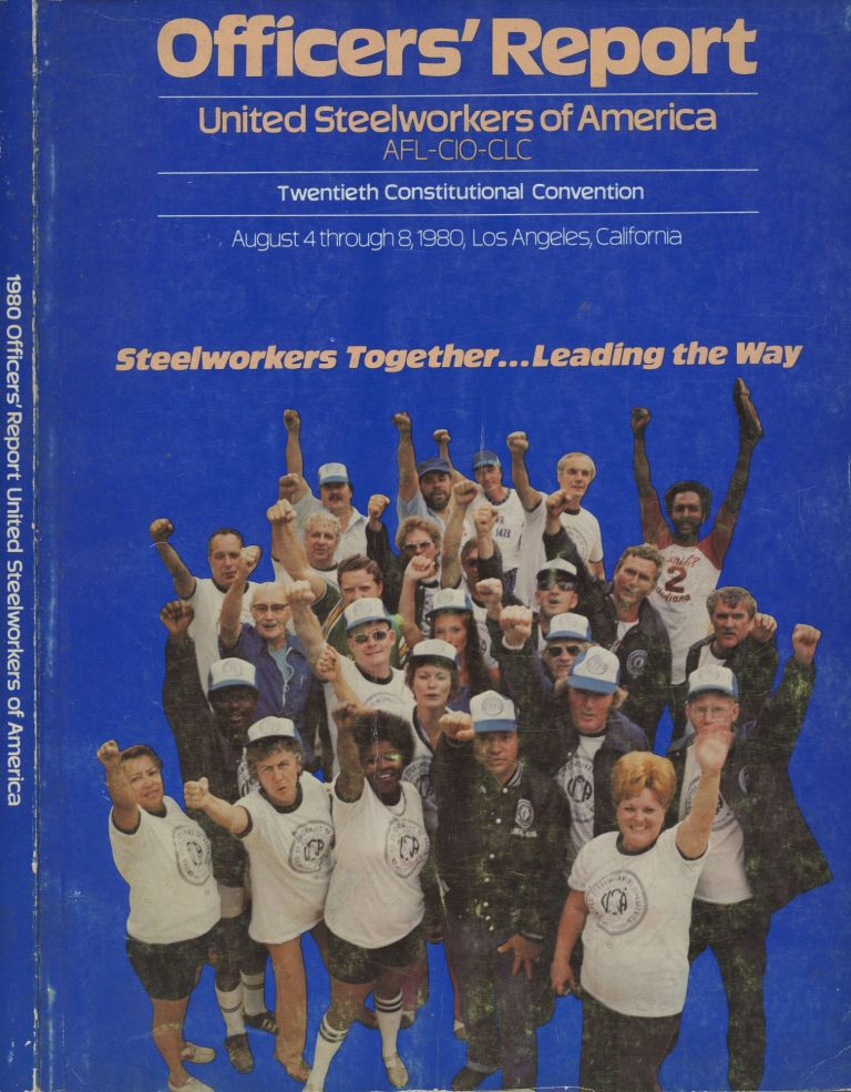 Officers' Report United Steelworkers of America (AFL_CIO_CLC) : Twentieth Constitutional Convention. United Steelworkers of America.