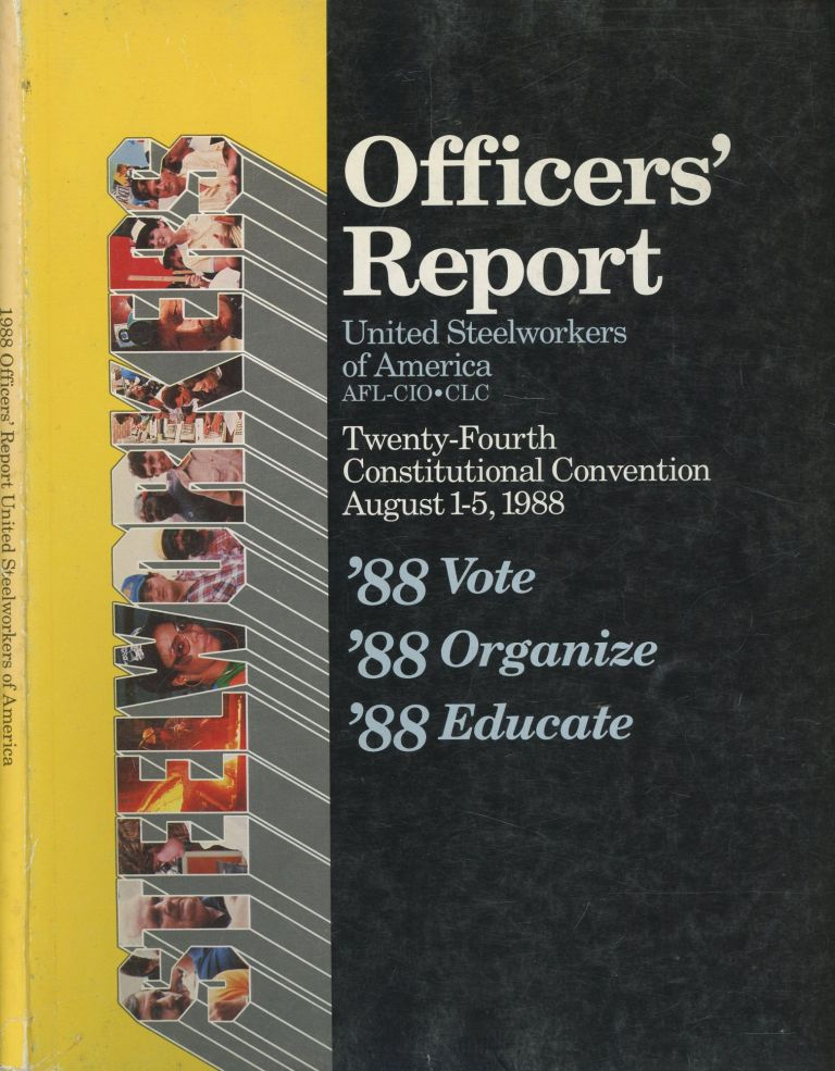 Officers' Report United Steelworkers of America (AFL_CIO_CLC) : Twenty-Fourth Constitutional Convention. United Steelworkers of America.