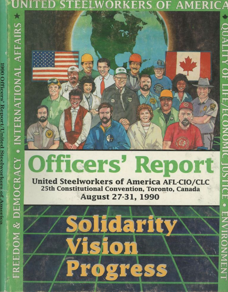 Officers' Report United Steelworkers of America (AFL_CIO_CLC) : Twenty-Fifth Constitutional Convention. United Steelworkers of America.