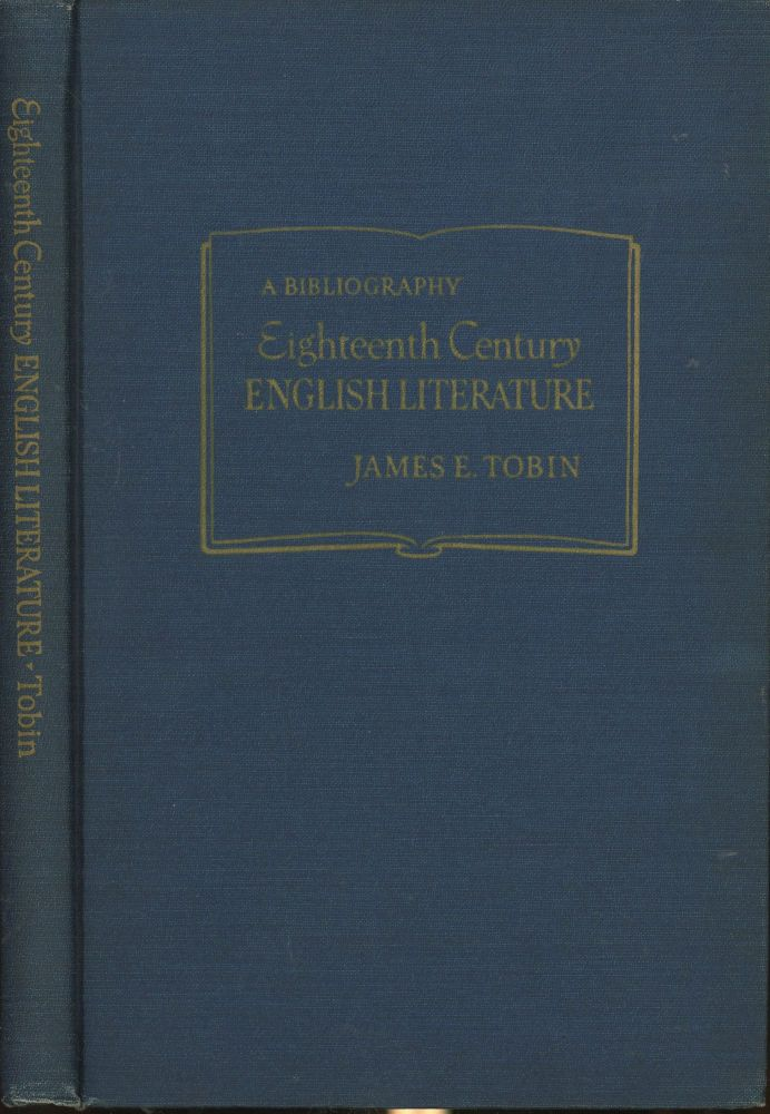 Eighteenth Century English Literature and its Cultural Background: A Bibliography. James E. Tobin.
