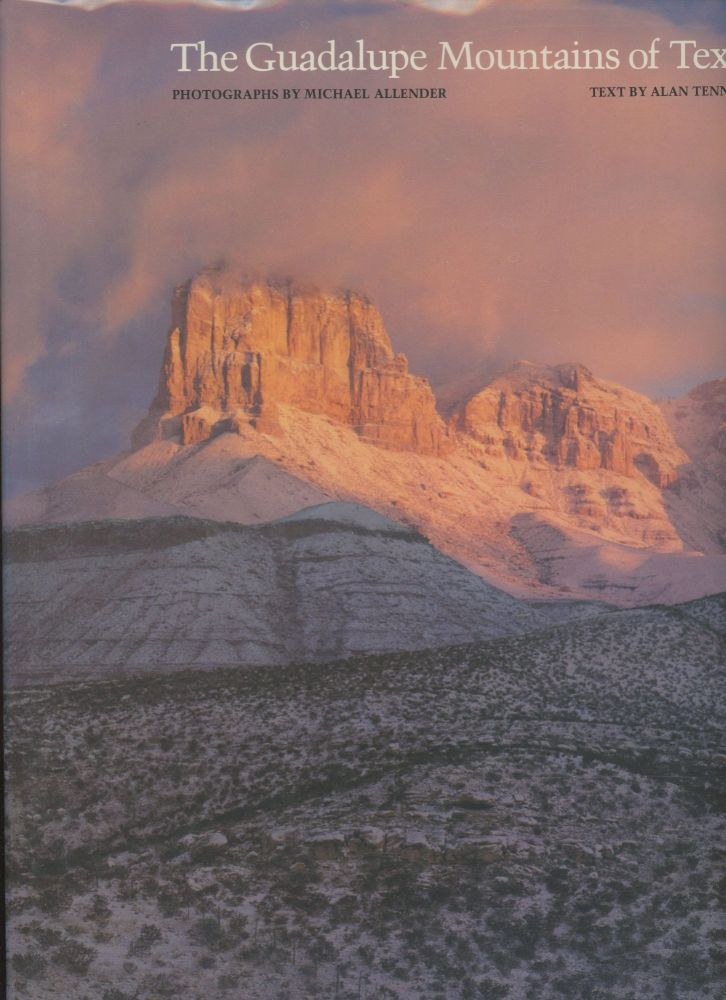 The Guadalupe Mountains of Texas. Michael Allender, Alan Tennant, Photographs, Text.