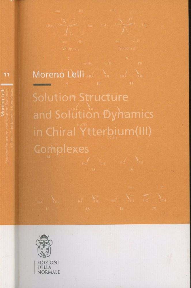 Solution Structure and Solution Dynamics in Chiral Ytterbium(III) Complexes. Moreno Lelli.