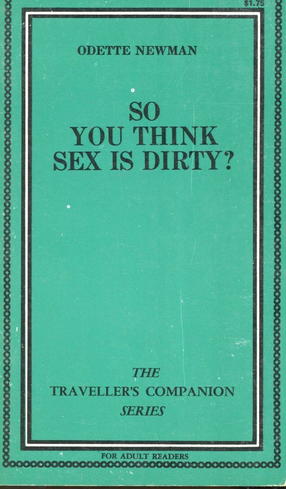 So You Think Sex is Dirty. Odette Newman.