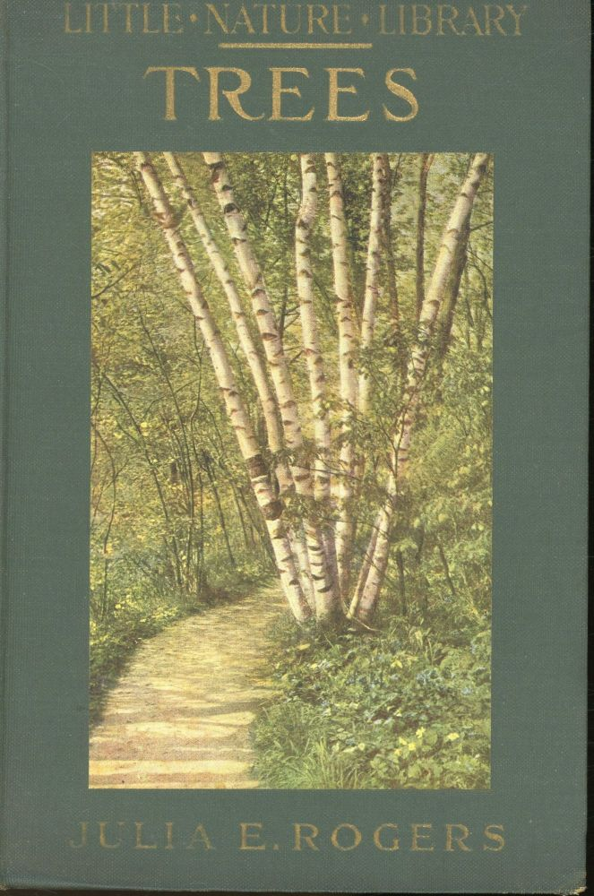 Little Nature Library: Trees Worth Knowing. Julia E. Rogers.