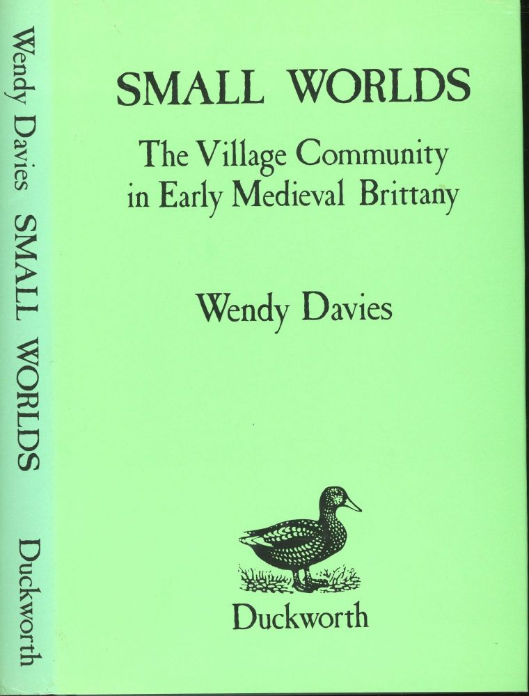 Small Worlds: Ther Village Community in Early Medieval Brittany. Wendy Davies.