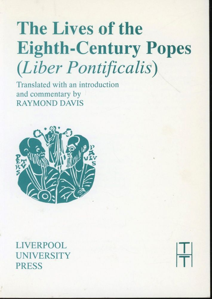The Lives of the Eighth-Century Popes (Liber Pontificalis): The Ancient Biographies of Nine Popes from 715 AD to AD 817. Raymond Davis, Introduction.