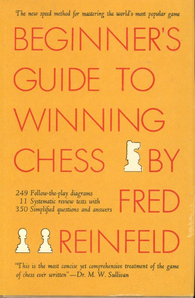 Beginner's Guide to Winning Chess. Fred Reinfeld.