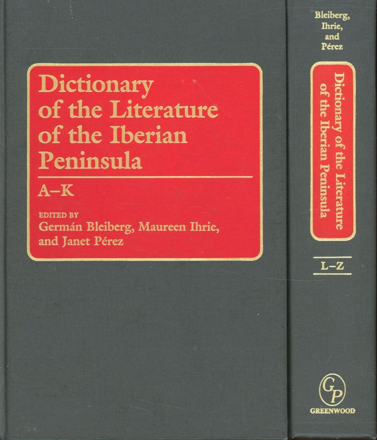 Dictionary of the Literature of the Iberian Peninsula (2 Volume Set). German Bleiberg, Janet Perez Maureen Ihrie.