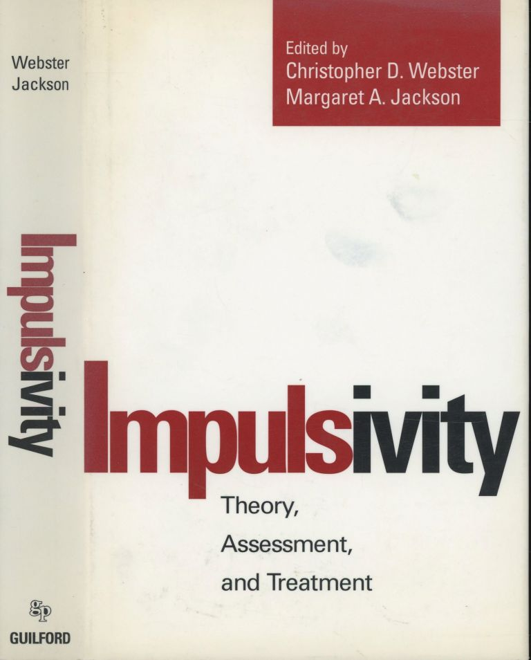 Impulsivity: Theory, Assessment, and Treatment. Christopher D. Webster, Margaret A. Jackson, John Monahan, Foreword.