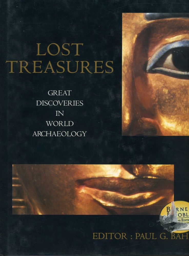 Lost Treasues: Great Discoveries in World Archaeology. Paul G. Bahn.