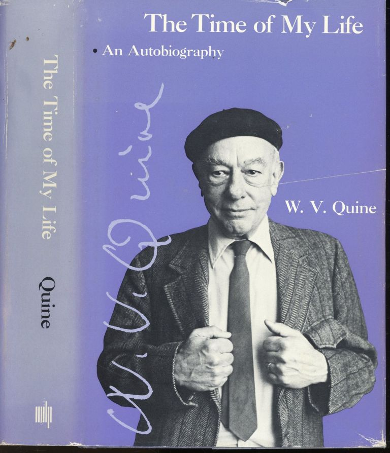 The Time of My Life: An Autobiography. W. V. Quine.