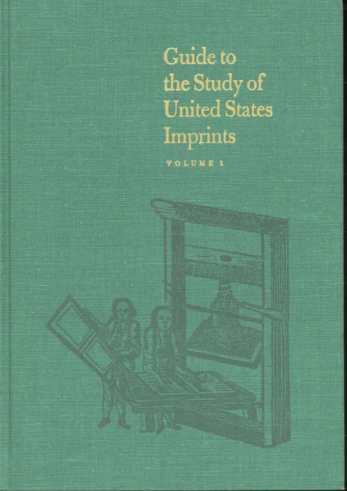 Guide to the Study of the United States Imprints: 2 Volume Set. G. Thomas Tanselle.