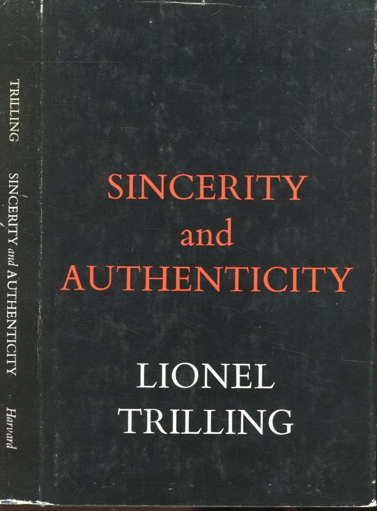Sincerity and Authenticity. Lionel Trilling.