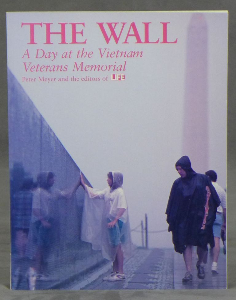 The Wall: A Day at the Vietnam Veterans Memorial. Peter Meyer, Life Magazine.