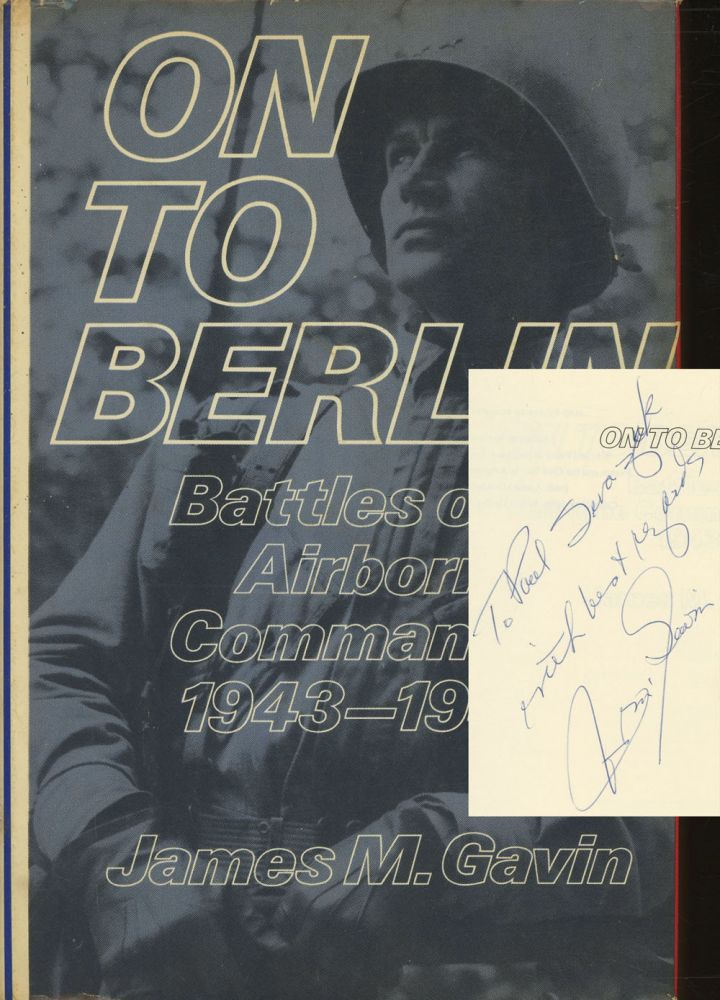 On To Berlin: Battles of an Airborne Commander, 1943-1946
