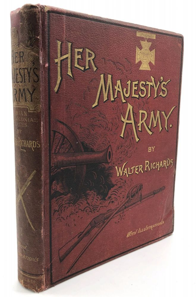 Her Majesty's Army: Indian and Colonial Forces. Walter Richards.