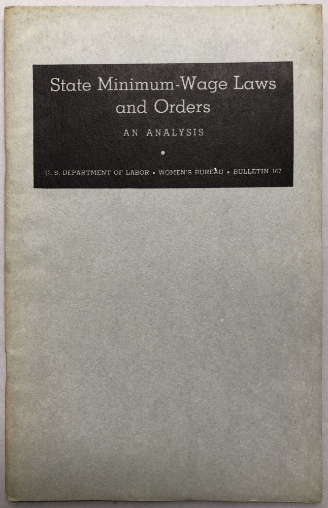 State Minimum-Wage Laws and Orders, an Analysis: Bulletin of the Women's Bureau, no. 167. Florence P. Smith.