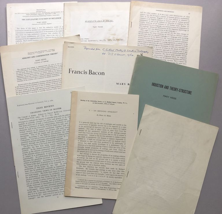 9 offprints of articles and reviews on philosophy of science, etc., from the collection of Wilfrid Sellars: On Defining Analogy (1959), review of McMullin's The Concept of Matter (1964), Induction and Theory Structure (1964), Francis Bacon (1964), Analogy and Confirmation Theory (1964), Fine's Criteria of Meaning Change (nd), Consilience of Inductions (1968), Aristotle's Logic of Analogy (1965), The Explanatory Function of Metaphor. Mary Hesse.