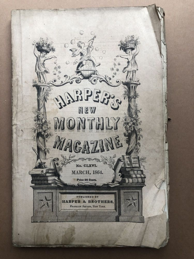 Harper's New Monthly Magazine, March 1864. Charles Dickens Horatio Alger, Fitz Hugh Ludlow, Anthony Trollope.