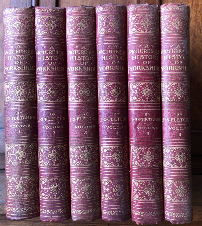 Picturesque History of Yorkshire; being an Account of the History, Topography, and Antiquities of the Cities, Towns ans Villages of the County of York etc., 6 volumes. J. S. Fletcher.