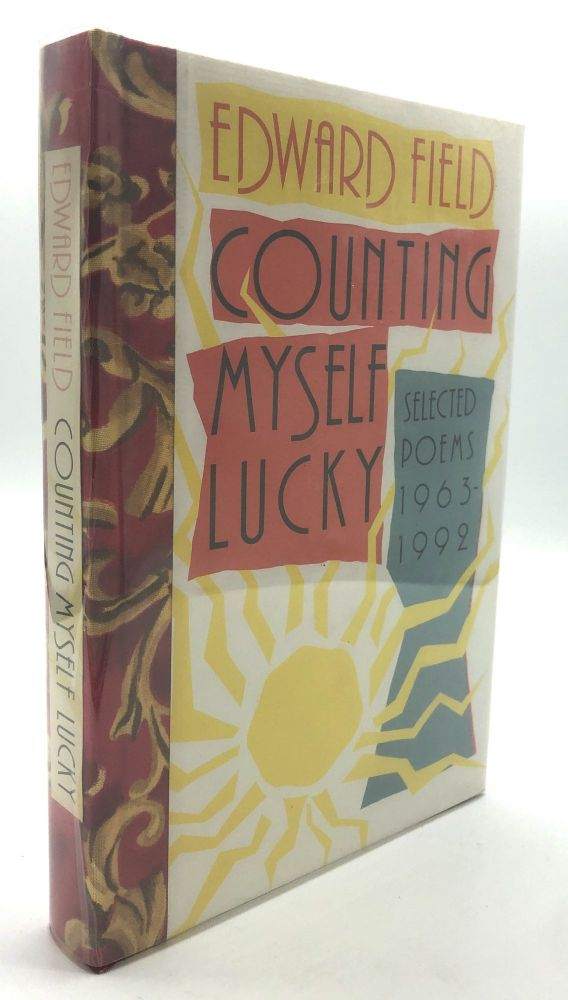 Counting Myself Lucky: Selected Poems, 1963-1992 -- one of 26 lettered signed copies. Edward Field.