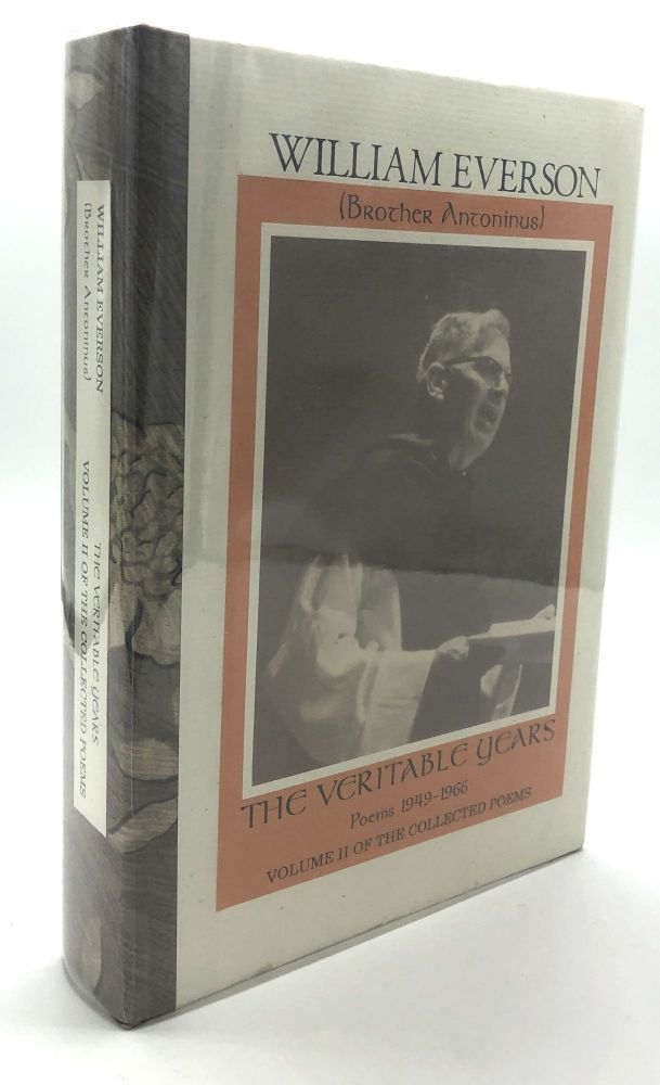 The Veritable Years, Poems 1949-1966, Volume II of the Collected Poems - one of 26 lettered copies. William Everson, Brother Antonius.
