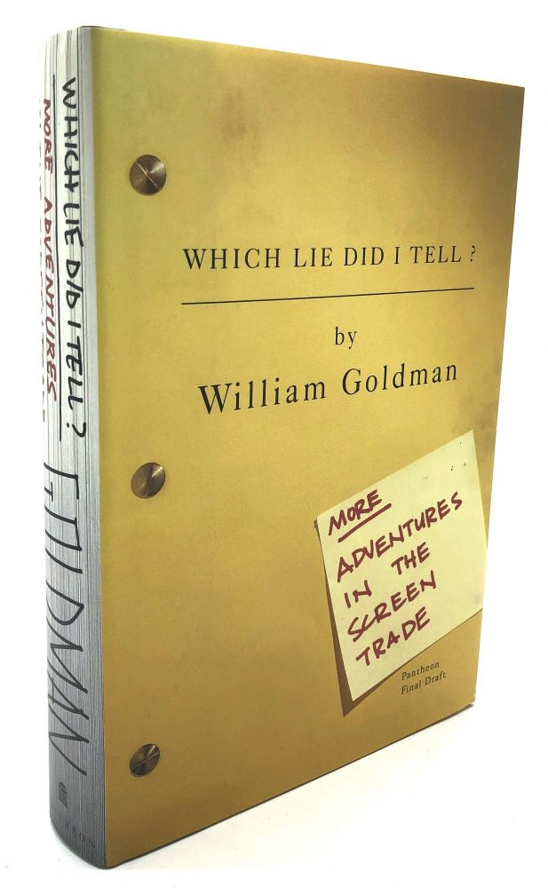 Which Lie Did I Tell? More Adventures in the Screen Trade -- one of Goldman's own copies. William Goldman.