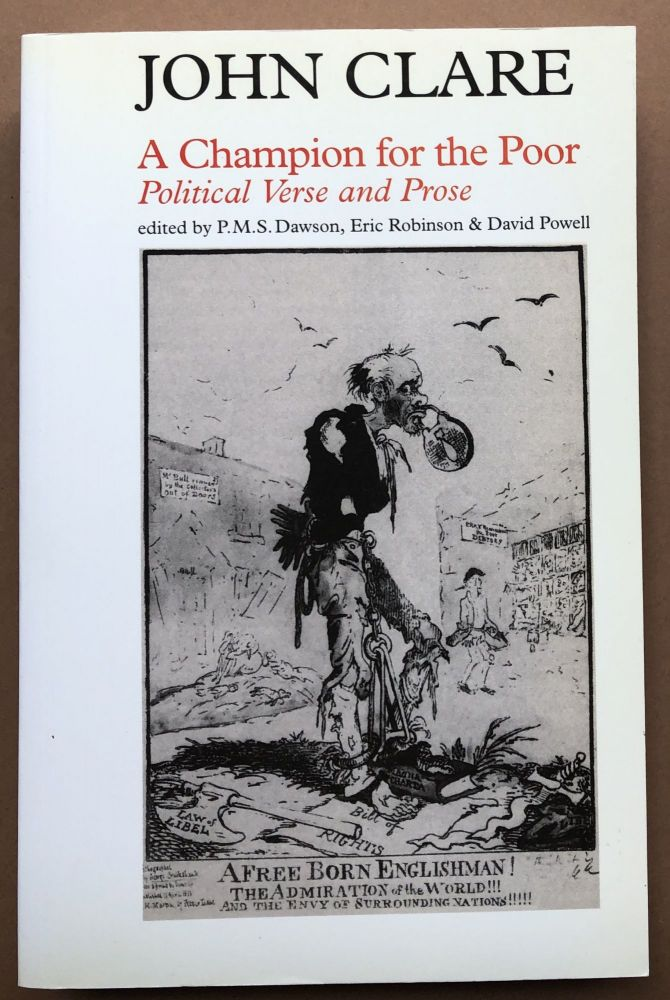 John Clare, a Champion for the Poor, Poltical Verse and Prose. John Clare, Eric Robinson P. M. S. Dawson, David Powell.