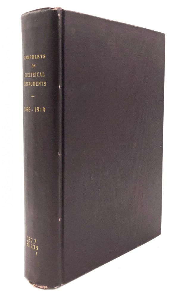 Bound volume of 11 catalogs or booklets on electrical measurement instruments, etc., 1898-1919. James G. Biddle, Meysenburg, Badt, Clayton H. Sharp, Leeds, Northrup, American Instrument Company, F. Schimrigk, A. E. Kennelly' Caryl D. Haskins, Keystone Electrical Instrument Company.