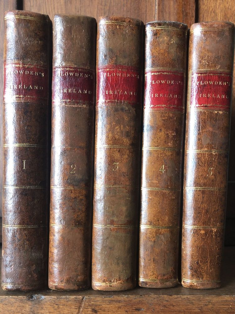 An Historical Review of the State of Ireland, from the Invasion of that Country under Henry II to its Union with Great Britain on the First of January 1801, 5 volumes. Francis Plowden.