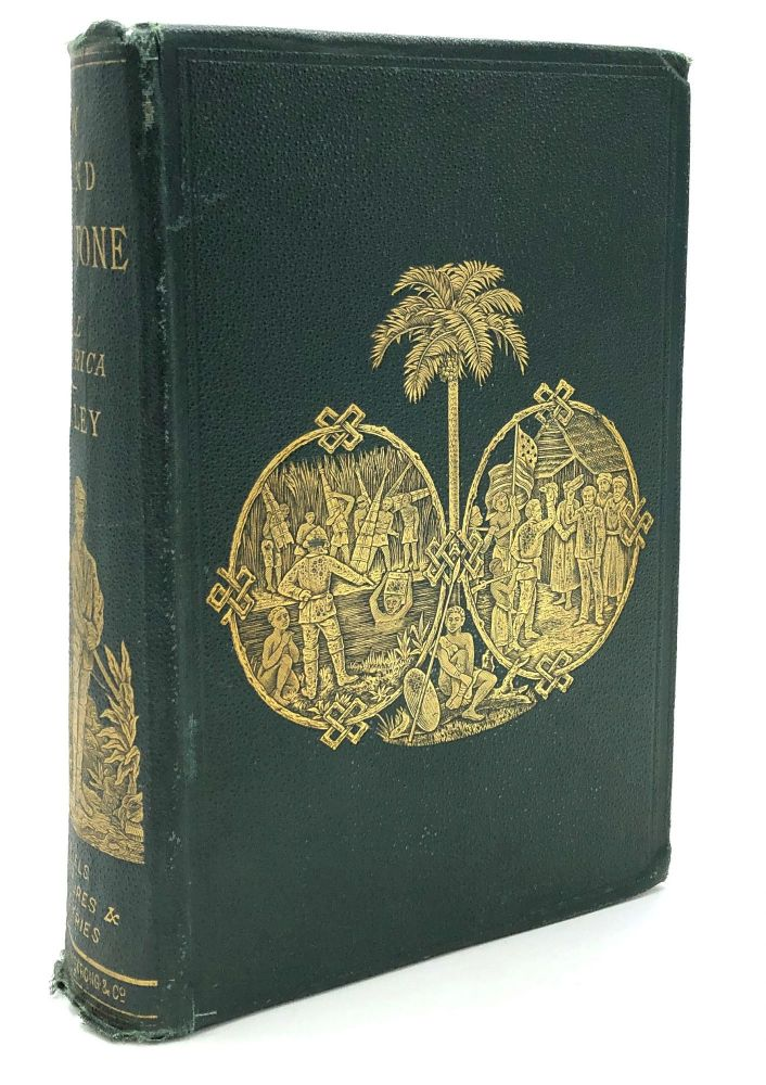 How I Found Livingstone: Travels, Adventures and Discoveries in Central Africa. Henry M. Stanley.