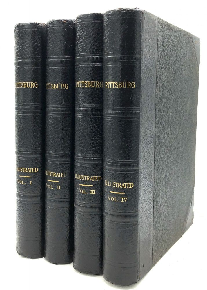 A Century and a Half of Pittsburg [Pittsburgh PA] and Her People, 4 volumes. John Newton Boucher.