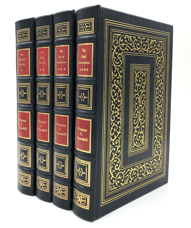 The History of the English-Speaking Peoples, 4 vols., Easton Press full leather: The Birth of Britain, The New Worldm The Age of Revolution, The Great Democracies. Winston S. Churchill.