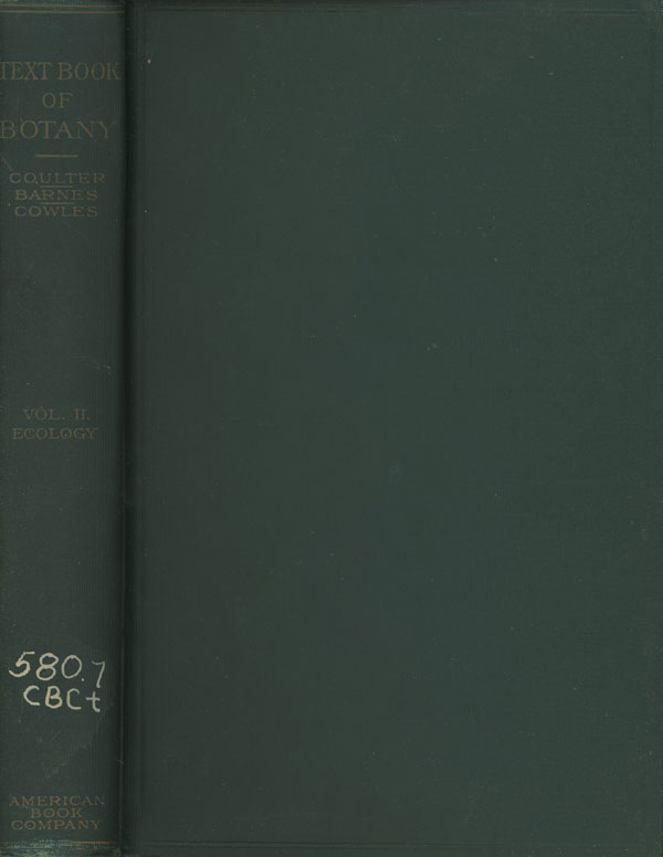 A Textbook of Botany for Colleges and Universities; Vol. II, Ecology. John Merle Coulter, Charles Reid Barnes, Henry Chandler Cowles.
