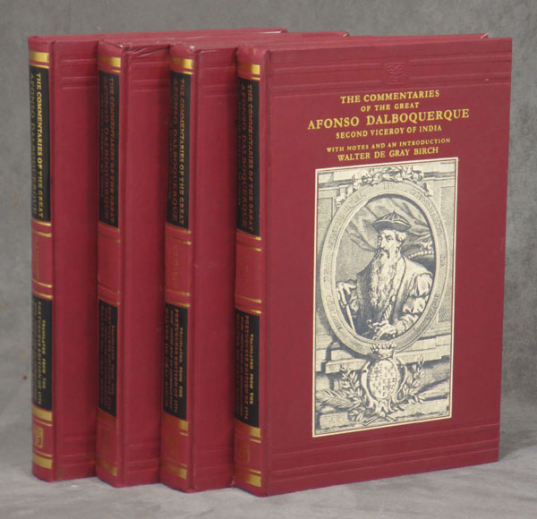 The Commentaries of the Great Afonso Dalboquerque, Second Viceroy of India; 4 vols.; Translated From the Portuguese Edition of 1774, with notes and an introduction by Walter De Gray Birch. Birch Walter De Gray, Afonso Dalboquerque.