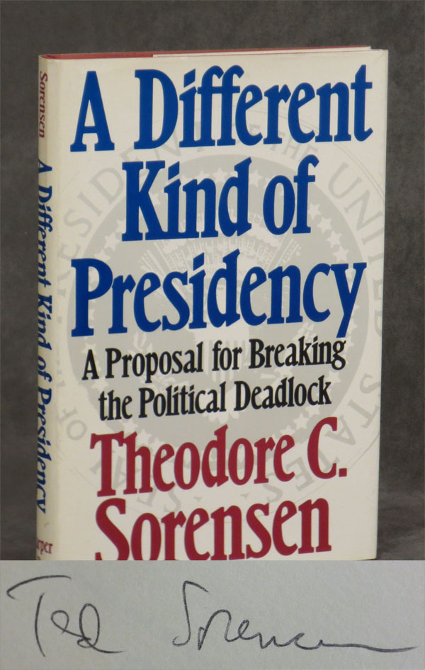 A Different Kind of Presidency: A Proposal for Breaking the Political Deadlock. Theodore C. Sorensen.