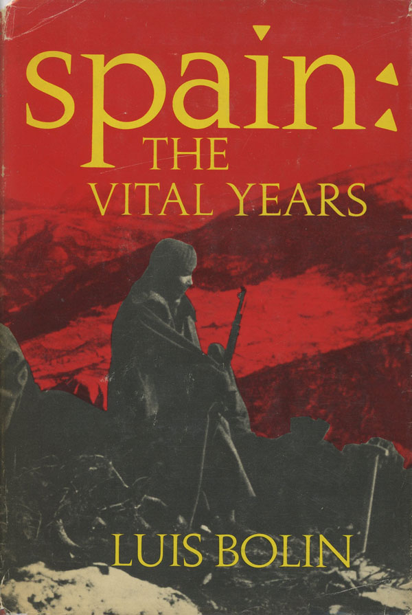Spain: The Vital Years. Luis Bolin, fore Arthur Bryant.