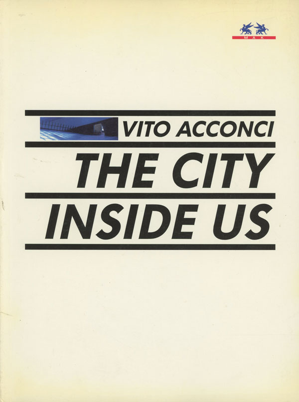 Vito Acconci; The City Inside Us; Ausstellung, 17. Marz bis...