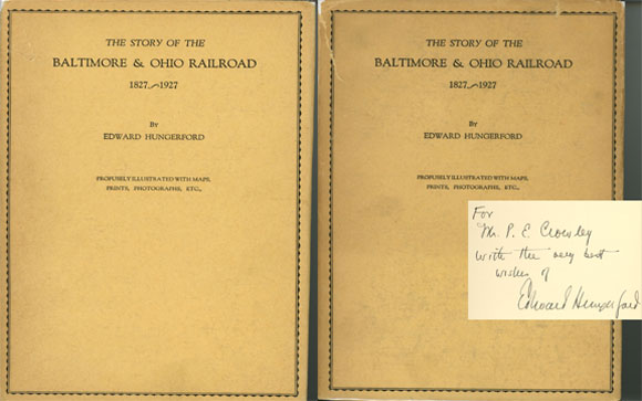 The Story of the Baltimore & Ohio Railroad, 1827-1927; 2 vols. Edward Hungerford.