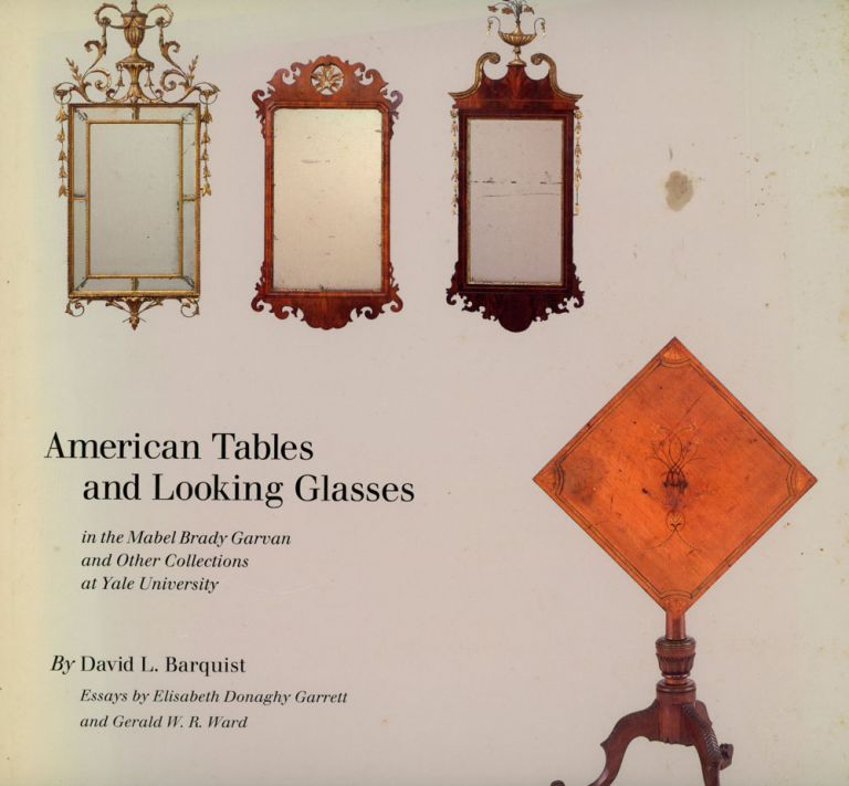 American Tables and Looking Glasses in the Mabel Brady Garvan...