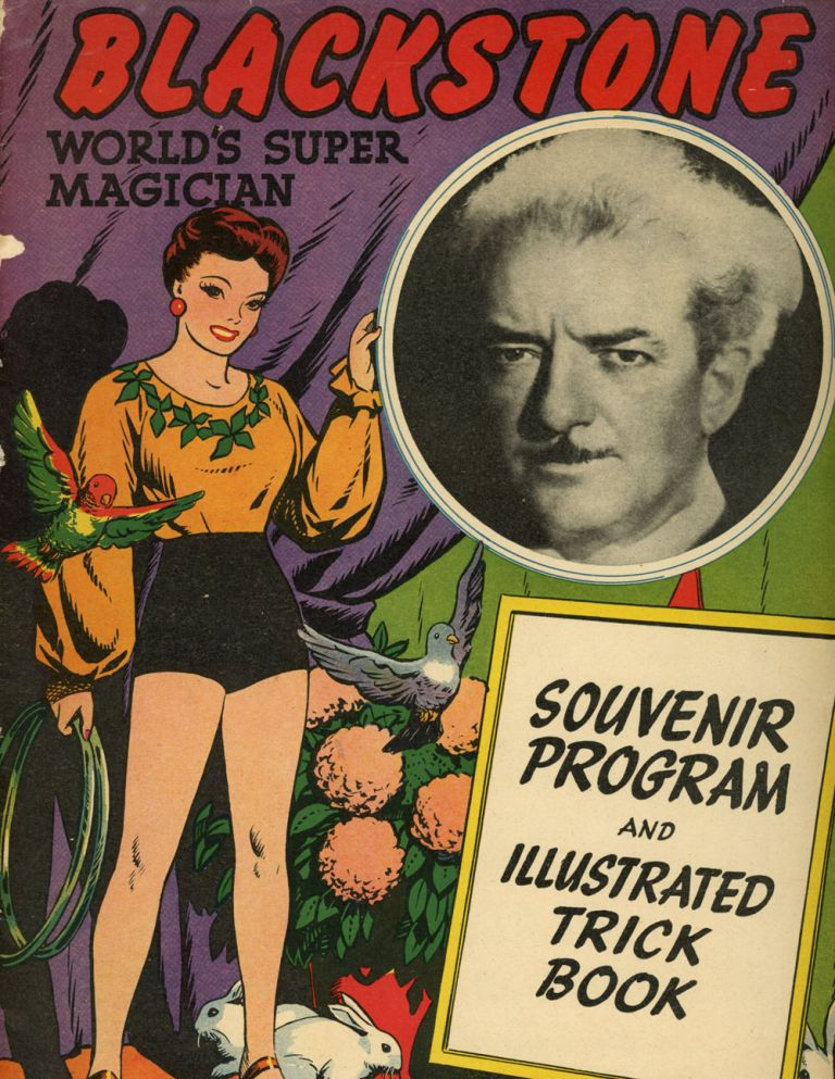 Blackstone: World's Super Magician; Souvenir Program and Illustrated Trick Book. Harry Blackstone, Henry Boughton, Harry Bouton, The Great Blackstone, Wm. C. Popper, Co.