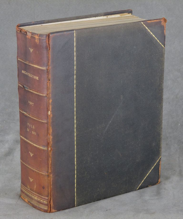 Architecture: Constructive, Decorative, Landscape; 12 issues bound together, January-December 1907: Volume XV, Number 1 - Volume XVI, Number 6. S. H. Adams, H. C. Foster, Forbes, Company, Et. Al.
