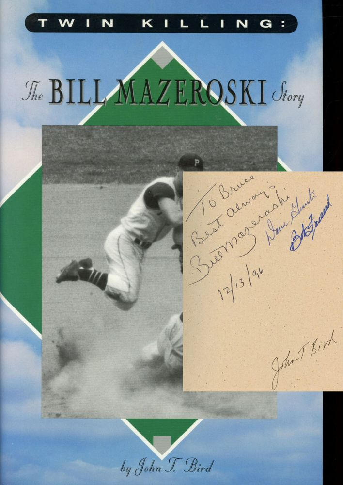 Twin Killing: The Bill Mazeroski Story. John T. Bird.